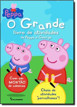 PEPPA - O GRANDE LIVRO DE ATIVIDADES