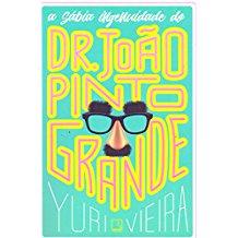 SABIA INGENUIDADE DE DR. JOAO PINTO GRANDE, A