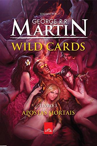 WILD CARDS - VOL.3 - APOSTAS MORTAIS