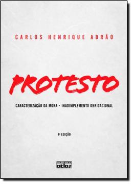 PROTESTO - CARACTERIZACAO DA MORA, INADIMPLEMENTO OBRIGACIONAL