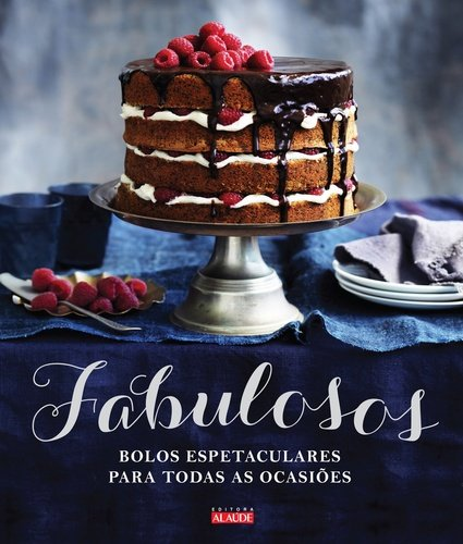 FABULOSOS - BOLOS ESPETACULARES PARA TODAS AS OCASIOES