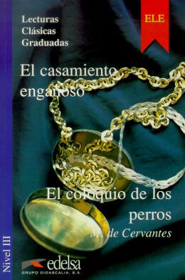 CASAMIENTO ENGANOSO Y EL COLOQUIO DE LOS PERROS - NIVEL A2-B1