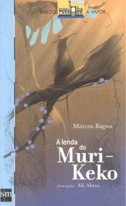 LENDA DO MURI-KEKO, A - COL. BARCO A VAPOR