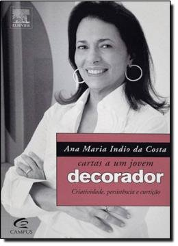 CARTAS A UM JOVEM DECORADOR - CRIATIVIDADE, PERSISTENCIA E CURTICAO