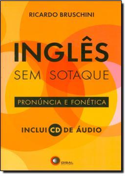 INGLES SEM SOTAQUE - PRONUNCIA E FONETICA