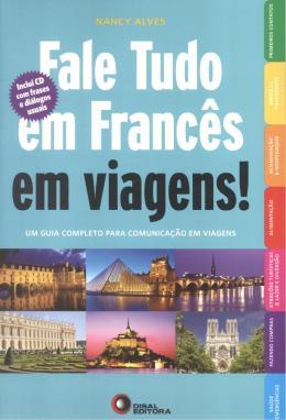 FALE TUDO EM FRANCES EM VIAGENS! - COL. FALE TUDO EM...