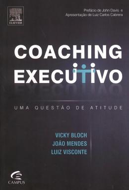 COACHING EXECUTIVO  - UMA QUESTAO DE ATITUDE