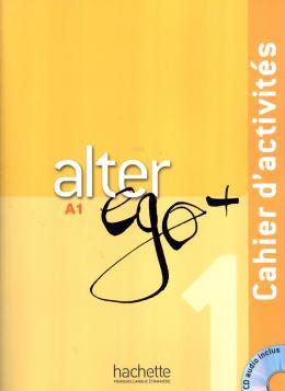 ALTER EGO + 1 - CAHIER D´ACTIVITES + CD AUDIO