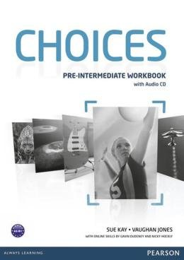 CHOICES PRE-INTERMEDIATE WB WITH AUDIO CD - 1ST ED