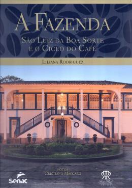 FAZENDA, A - SAO LUIZ DA BOA SORTE E O CICLO DO CAFE