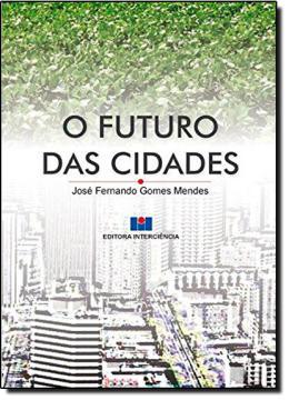 FUTURO DAS CIDADES, O