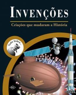 TUDO SOBRE INVENCOES - CRIACOES QUE MUDARAM A HISTORIA - 2ª ED