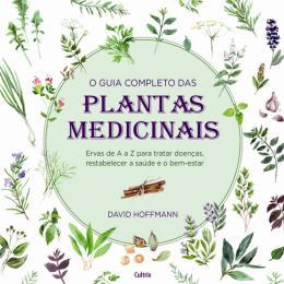 Guia Completo das Plantas Medicinais, O