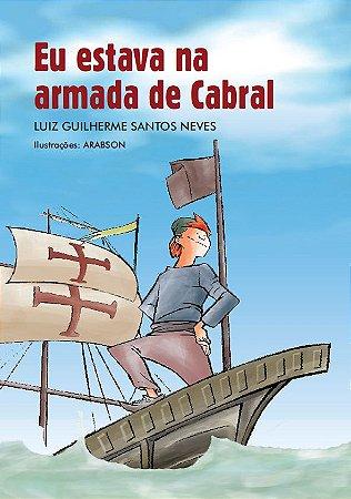 Eu estava na armada de Cabral