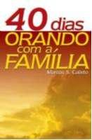 40 DIAS ORANDO COM A FAMILIA