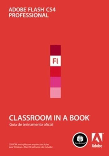 ADOBE FLASH CS4 PROFESSIONAL - CLASSROOM IN A BOOK - GUIA DE TREINAMENTO OF