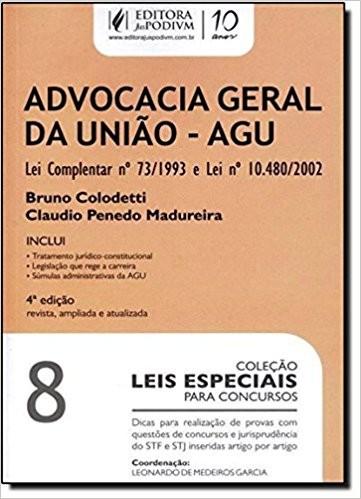 ADVOCACIA GERAL DA UNIAO - AGU- VOL.8 - COL. LEIS ESPECIAIS PARA CONCURSOS