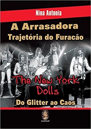 ARRASADORA TRAJETORIA DO FURACAO THE NEW YORK DOLLS, A