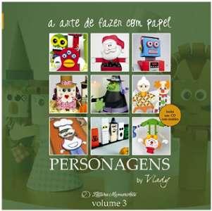 ARTE DE FAZER COM PAPEL , A - PERSONAGENS - VOL.3