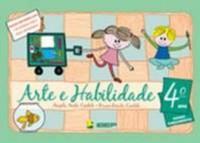 ARTE E HABILIDADE - 4 ANO - COL. ARTE E HABILIDADE