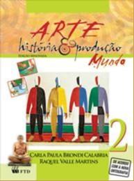 ARTE HISTORIA E PRODUCAO - MUNDO - VOL. 2