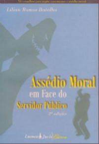 ASSEDIO MORAL EM FACE DO SERVIDOR PUBLICO