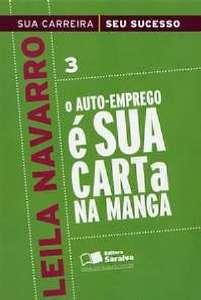 AUTO-EMPREGO E SUA CARTA NA MANGA - VOL. 3