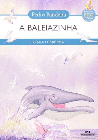 BALEIAZINHA, A - E OUTRAS HISTORIAS DE ECOLOGIA