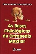 BASES FISIOLOGICAS DA ORTOPEDIA MAXILAR, AS