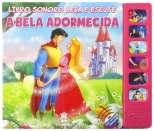 BELA ADORMECIDA, A -COL. LIVRO SONORO LEIA E ESCUTE