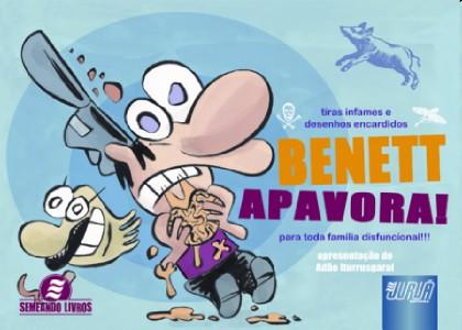 BENETT APAVORA! - PARA TODA FAMILIA DISFUNCIONAL!!! - TIRAS INFAMES E DESEN
