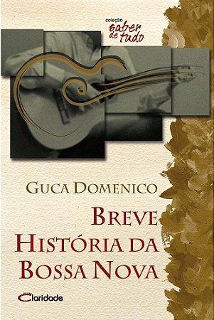 BREVE HISTORIA DA BOSSA NOVA