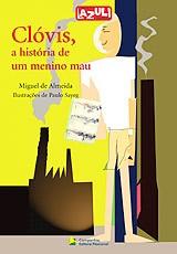 CLOVIS, A HISTORIA DO MENINO MAU - COL. LAZULI