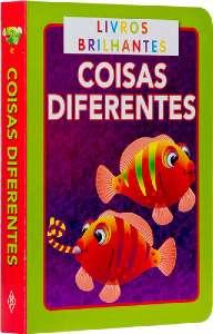 COISAS DIFERENTES - COL. LIVROS BRILHANTES