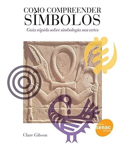 COMO COMPREENDER SIMBOLOS - GUIA RAPIDO SOBRE SIMBOLOGIA NAS ARTES