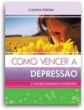 COMO VENCER A DEPRESSAO E OUTROS INIMIGOS INTERIORES