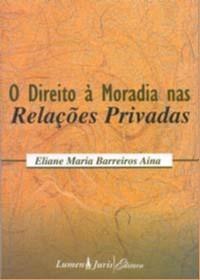 DIREITO A MORADIA NAS RELACOES PRIVADAS, O