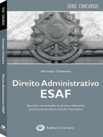 DIREITO ADMINISTRATIVO - PROVAS COMENTADAS DA ESAF - COL. ESAF