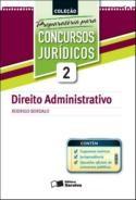 DIREITO ADMINISTRATIVO - VOL. 2 - COL. PREPARATORIA PARA CONCURSOS JURIDICO
