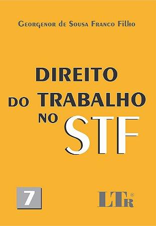 DIREITO DO TRABALHO NO STF - N 7