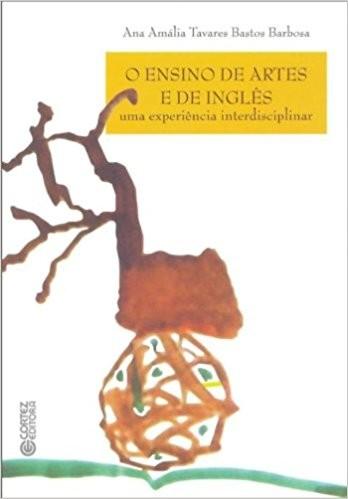 ENSINO DE ARTES E DE INGLES, O - UMA EXPERIENCIA INTERDISCIPLINAR