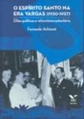 ESPIRITO SANTO NA ERA VARGAS (1930-1937), O: ELITES POLITICAS E REFORMISMO