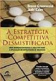 ESTRATEGIA COMPETITIVA DESMISTIFICADA, A