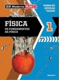 FISICA - OS FUNDAMENTOS DA FISICA - 1 ANO