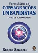 FORMULARIO DE CONSAGRACOES UMBANDISTAS - LIVRO DE FUNDAMENTOS