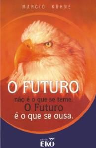 FUTURO NAO E O QUE SE TEME. O FUTURO E O QUE SE OUSA, O