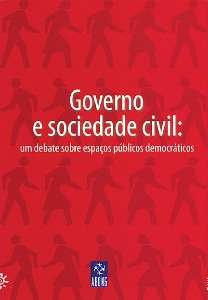 GOVERNO E SOCIEDADE CIVIL : UM DEBATE SOBRE ESPACOS PUBLICOS DEMOCRATICOS