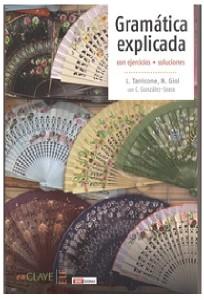 GRAMATICA EXPLICADA: CON EJERCICIOS + SOLUCIONES