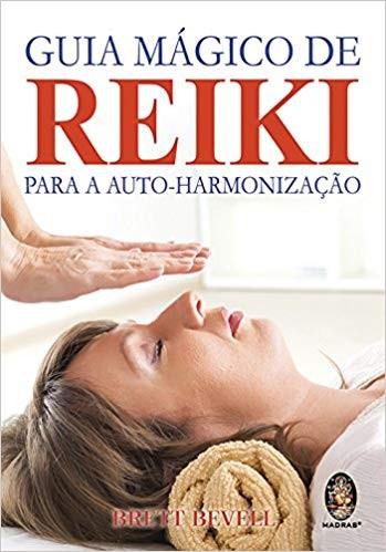 GUIA MAGICO DE REIKI - PARA A AUTO-HARMONIZACAO