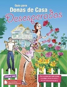 GUIA PARA DONAS DE CASA DESESPERADAS